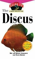 The Discus: An Owner's Guide to a Happy Healthy Fish Happy Healthy Pet