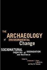 The Archaeology of Environmental Change: Socionatural Legacies of Degradation an