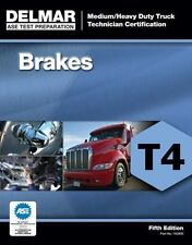 Delmar T4 ASE Medium Heavy Duty Truck Brakes Test Prep Study Exam Manual Guide