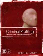 Criminal Profiling, Third Edition: An Introduction to Behavioral Evidence Analys