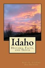 Idaho : History, Facts, and Trivia by Gary Calkins (2011, Paperback)