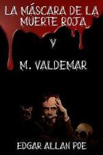 La Máscara de la Muerte Roja y M. Valdemar by Edgar Allan Poe (2017, Paperback)