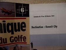 CHRONIQUE DE LA GUERRE DU GOLF n° 6 GORBATCHEV. SADDAM. BUSH. Division DAGUET