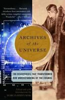 Archives of the Universe: 100 Discoveries That Transformed Our Understanding of