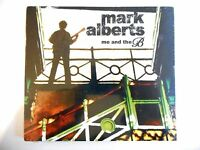MARK ALBERTS : ME AND THE B. (+ 1 THE BEATLES COVER)    CD NEUF ! PORT 0€