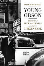 Young Orson: The Years of Luck and Genius on the Path to Citizen Kane, McGilliga