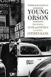 Young Orson: Years of Luck and Genius on the Path to Citizen Kane.  McGilligan