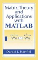 Matrix Theory and Applications with MATLAB by Hartfiel, Darald J.