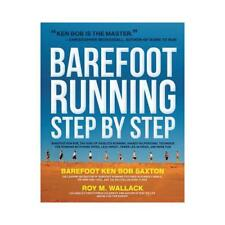 Barefoot Running Step by Step by Roy Wallack (author), Ken Bob Saxton (author)