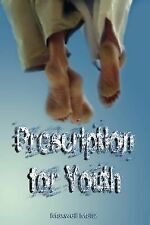 Prescription for Youth by Maxwell Maltz (the Author of Psycho-Cybernetics) (Pape