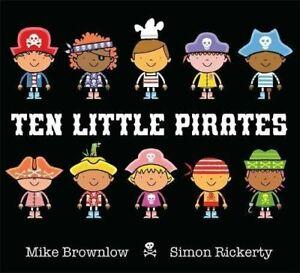 MIKE BROWNLOW BOOK TEN LITTLE PIRATESTEN LITTLE SUPERHEROES UK FREE P+P