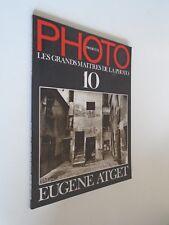 LES GRANDS MAITRES DE LA PHOTO - N° 10 EUGENE ATGET - 1983 photographie