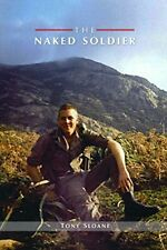 The Naked Soldier by Sloane, Tony  New 9781445780474 Fast Free Shipping,,
