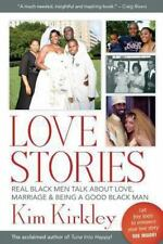 Love Stories: Real Black Men Talk about Love, Marriage and Being a Good Black...