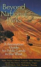 Beyond the National Parks: A Recreation Guide to Public Lands in the West by