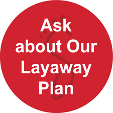 Ask About Our Layaway Plan Adhesive Vinyl Sign Decal