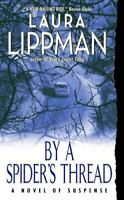 By a Spider's Thread [Tess Monaghan Novel] [ Lippman, Laura ] Used - Good