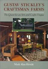 Gustav Stickley's Craftsman Farms: The Quest for an Arts and Crafts Utopia (Hard