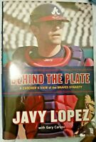 Behind the Plate A Catcher's View of the Braves Dynasty (2012 HC/DJ) Javy Lopez
