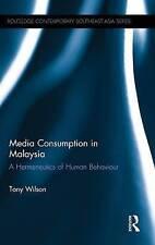 Media Consumption in Malaysia: A Hermeneutics of Human Behaviour (Routledge Cont