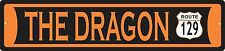 The Dragon custom highway road sign,  garage,  man cave, route  129, motorcycle