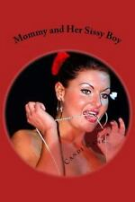 Mama Loves You: Mommy and Her Sissy Boy : Me and Mom Too? by Candi Cane...