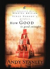 Since Nobodys Perfect, How Good Is Good Enough? by Andy Stanley