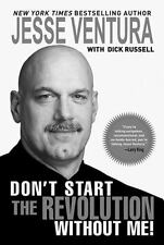 Don't Start the Revolution Without Me!, Jesse Ventura, Good Condition, Book
