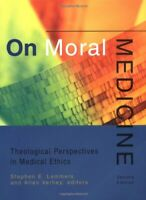 On Moral Medicine: Theological Perspectives in Medical Ethics Paperback Book The