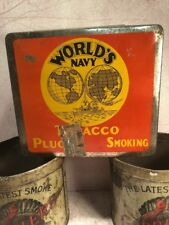WORLDS NAVY ORIGINAL AUTHENTIC OLD TOBACCO TIN C. 1930's