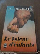Supervielle: le voleur d'enfants/ Le Livre de Poche