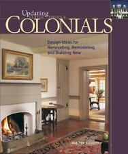 Colonials: Design Ideas for Renovating, Remodeling, and Build (Updating Classic