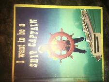 """Vintage Children's Book Called """"I Want To Be A Ship Captain""""- By Carla Greene"""