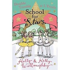 Double Trouble at L'Etoile: Book 5 (School for Stars), Willoughby, Kelly, Willou