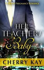 Her Teacher's Baby by Cherry Kay (2015, Paperback)