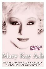 Miracles Happen : The Life and Timeless Principles of Mary Kay Ash (2003, PB)