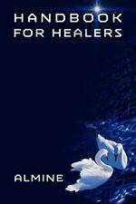 The Handbook For Healers: By Almine