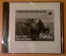 The John Street Rockets Rock And Roll The Hard Way (CD neuf scellé/sealed)