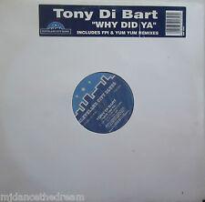 """TONY DI BART ~ Why Did Ya ~ 12"""" Single PS"""