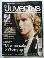 HURRA' JUVENTUS N. 4 APRILE 2005 +MEGA POSTER TREZEGUET OMAR SIVORI PAVEL NEDVED