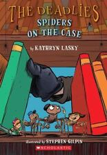 The Spiders on the Case (The Deadlies) by Lasky, Kathryn
