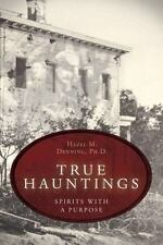 True Hauntings: Spirits with a Purpose, Hazel M. Denning, New Book