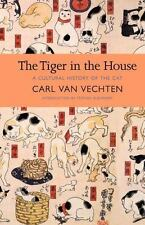 The Tiger in the House: A Cultural History of the Cat (New York Review Books Cla