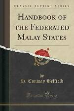 Handbook of the Federated Malay States (Classic Reprint) by H. Conway Belfield