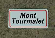 Mont Tourmalet ROAD SIGN METAL TOUR DE FRANCE Bike Race ROUTE Mtn Climb