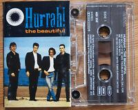 HURRAH! - THE BEAUTIFUL (KITCHENWARE KWC10) EUROPE 1989 CASSETTE TAPE VG+