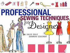 Professional Sewing Techniques for Designers by Julie Cole and Sharon Czachor