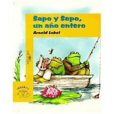 Sapo y Sepo / Frog and Toad: Sapo y Sepo un Ano Entero by Arnold Lobel (2000,...