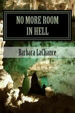 No More Room in Hell by Barbara LaChance (2015, Paperback)