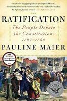 RATIFICATION: The People Debate the Constitution, 1787-1788 by Pauline Maier NEW